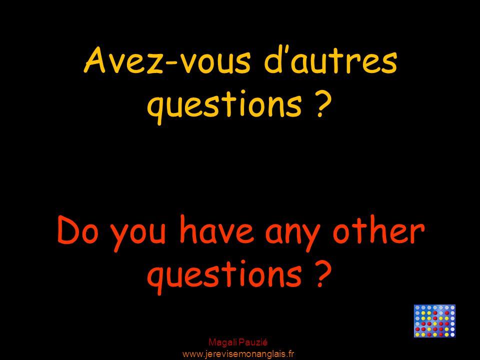 Avez-vous d'autres questions