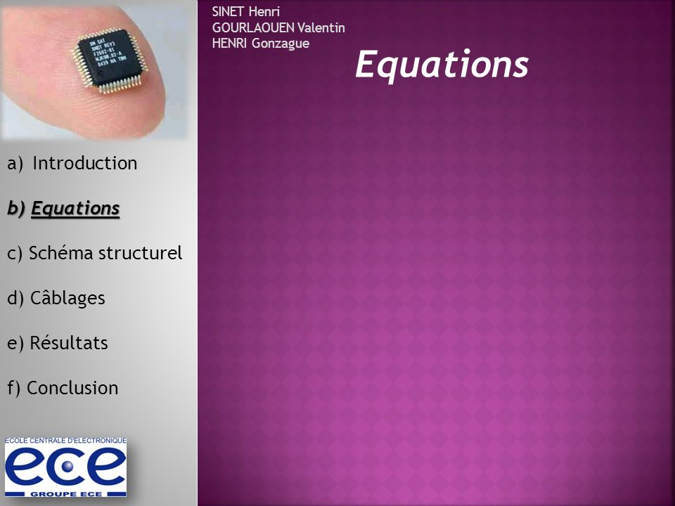 Equations Introduction b) Equations c) Schéma structurel d) Câblages