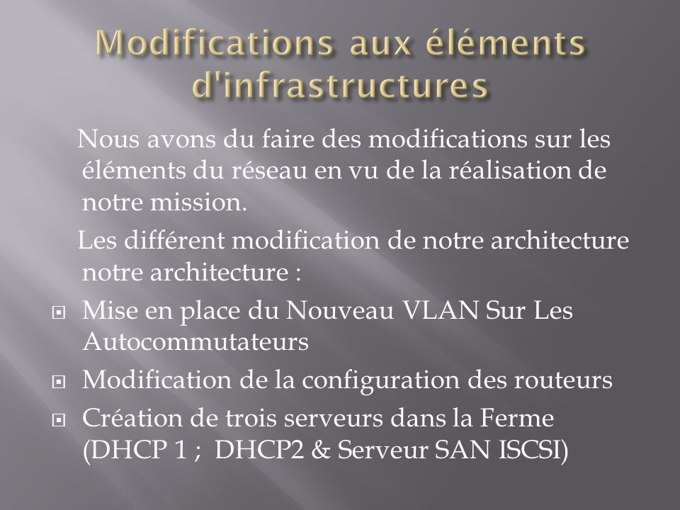 Modifications aux éléments d infrastructures