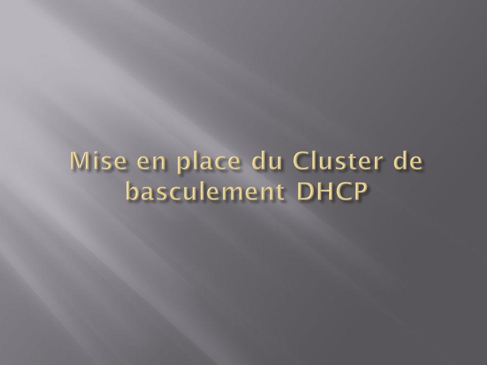 Mise en place du Cluster de basculement DHCP