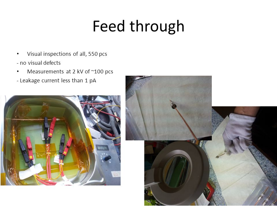 Feed through Visual inspections of all, 550 pcs - no visual defects