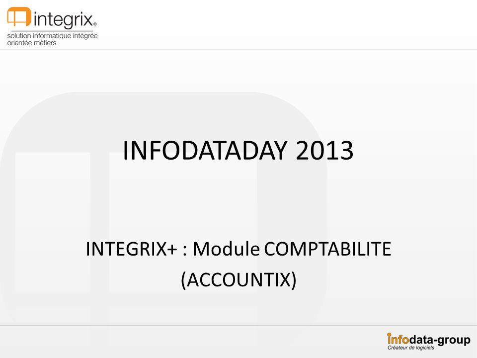 INTEGRIX+ : Module COMPTABILITE (ACCOUNTIX)