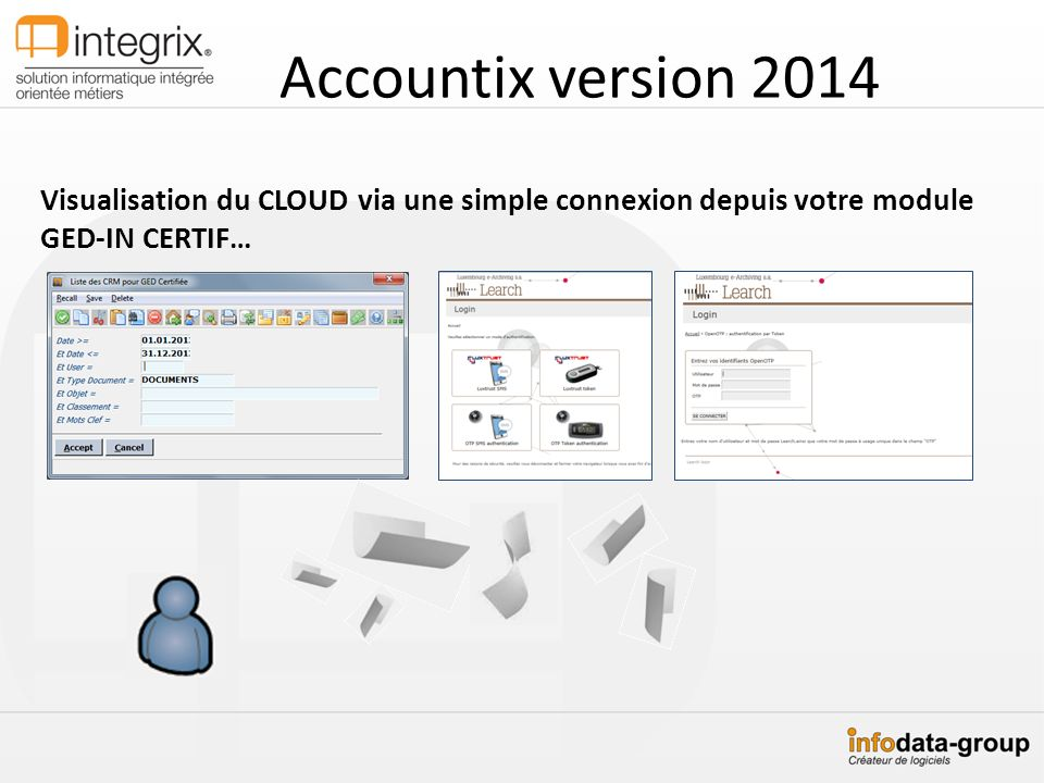 Accountix version 2014 Visualisation du CLOUD via une simple connexion depuis votre module GED-IN CERTIF…