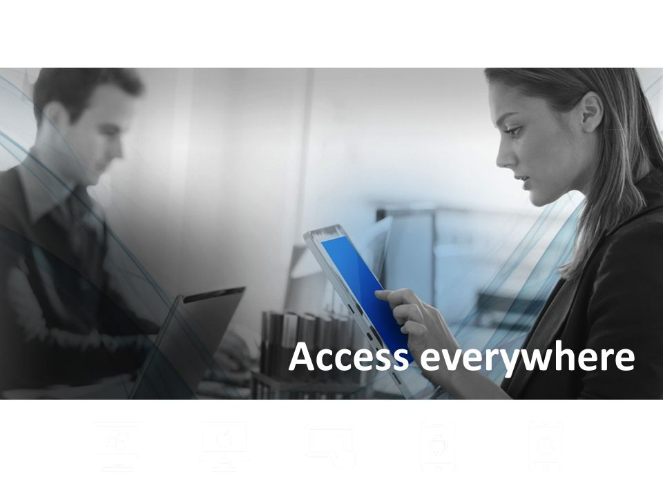 Access everywhere
