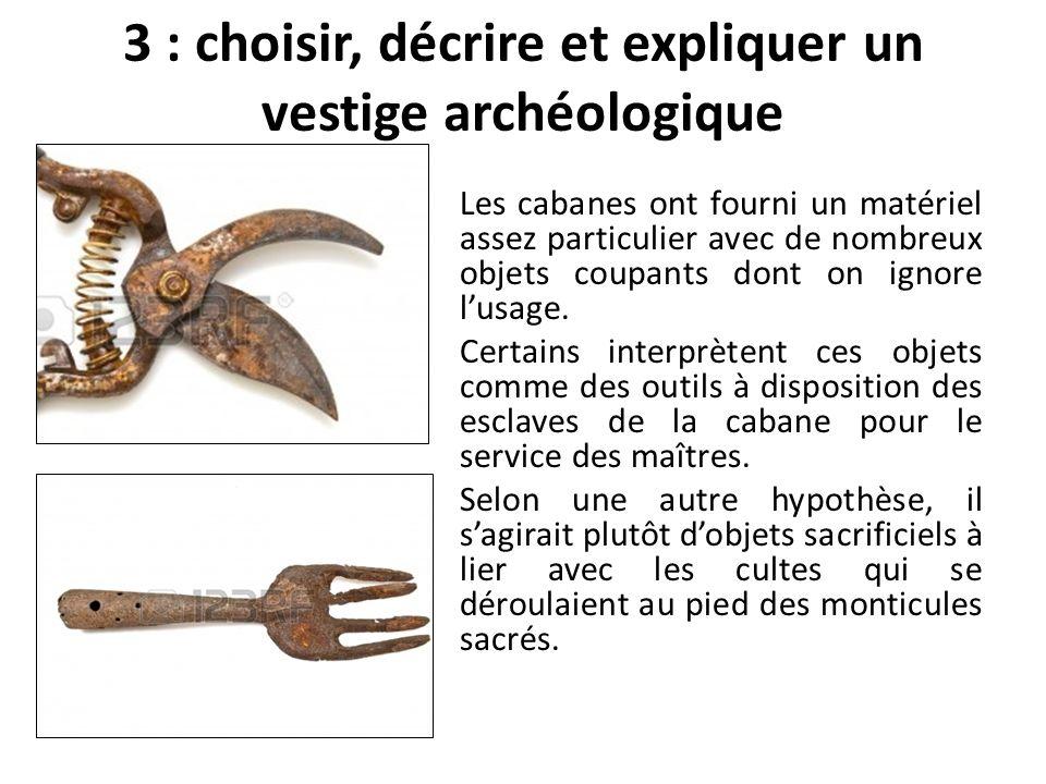 3 : choisir, décrire et expliquer un vestige archéologique