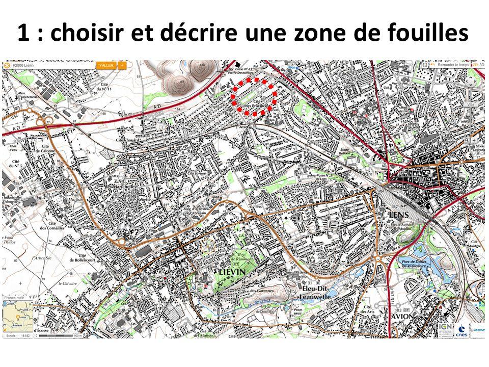 1 : choisir et décrire une zone de fouilles