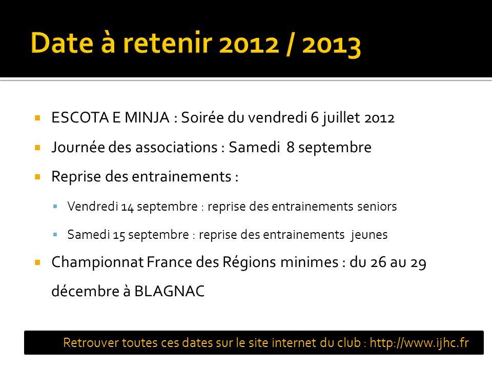 Date à retenir 2012 / 2013 ESCOTA E MINJA : Soirée du vendredi 6 juillet 2012. Journée des associations : Samedi 8 septembre.