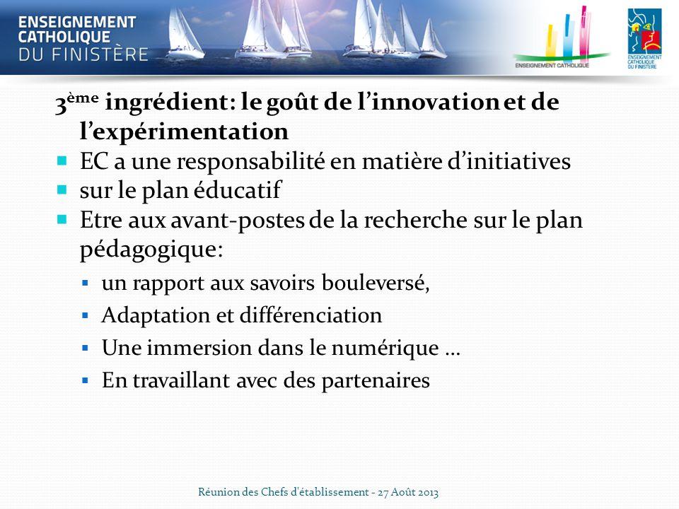 3ème ingrédient: le goût de l'innovation et de l'expérimentation