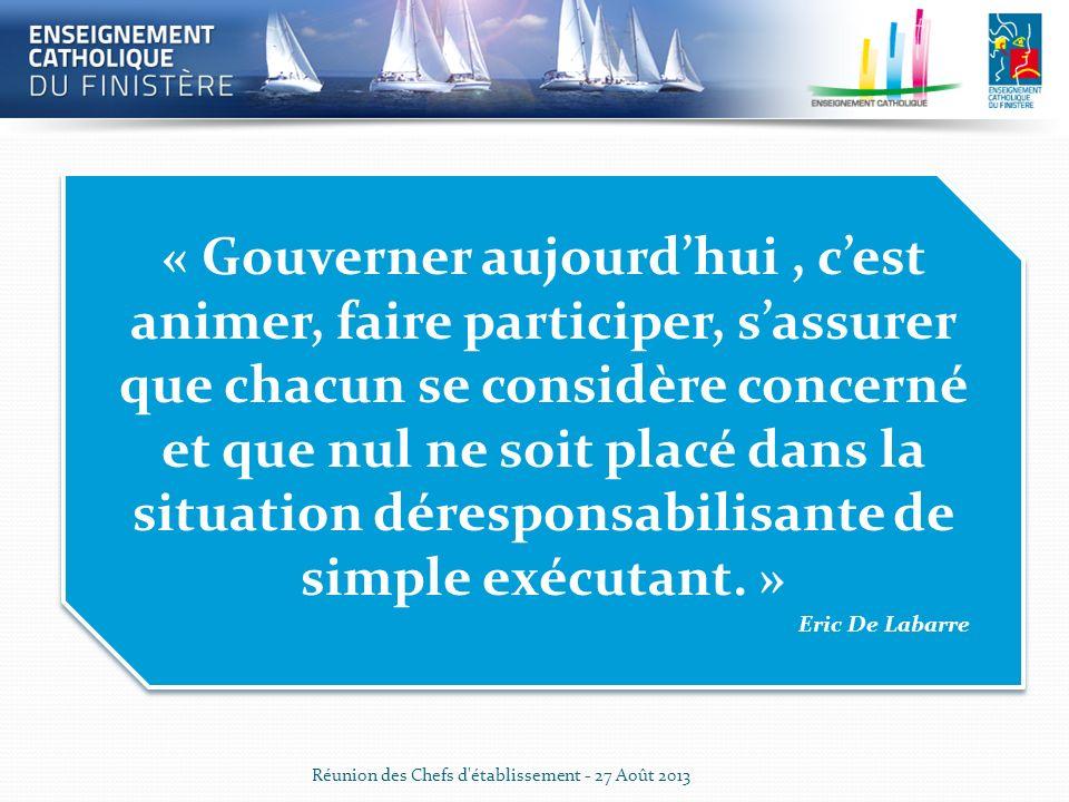 « Gouverner aujourd'hui , c'est animer, faire participer, s'assurer que chacun se considère concerné et que nul ne soit placé dans la situation déresponsabilisante de simple exécutant. »
