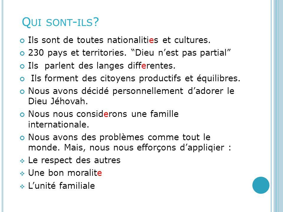 Qui sont-ils Ils sont de toutes nationalities et cultures.