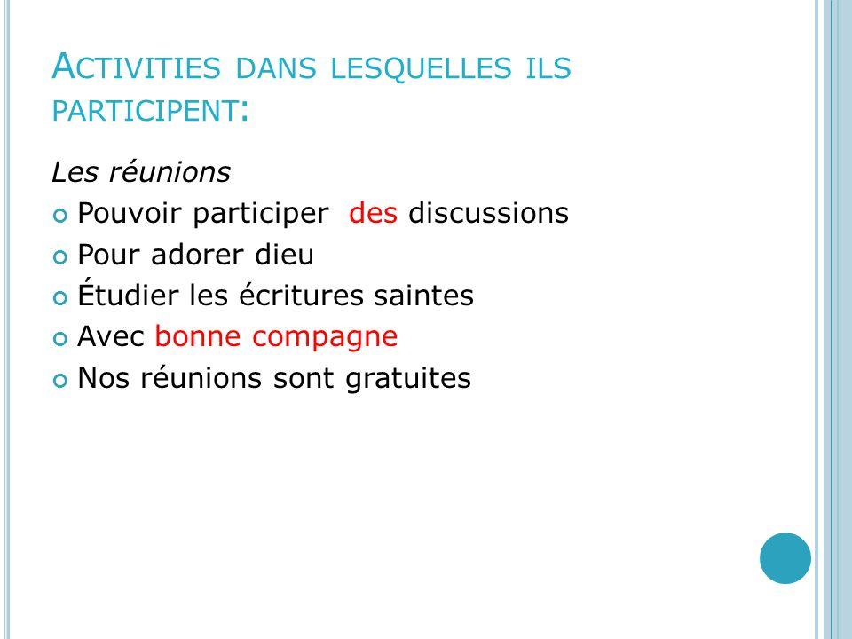 Activities dans lesquelles ils participent: