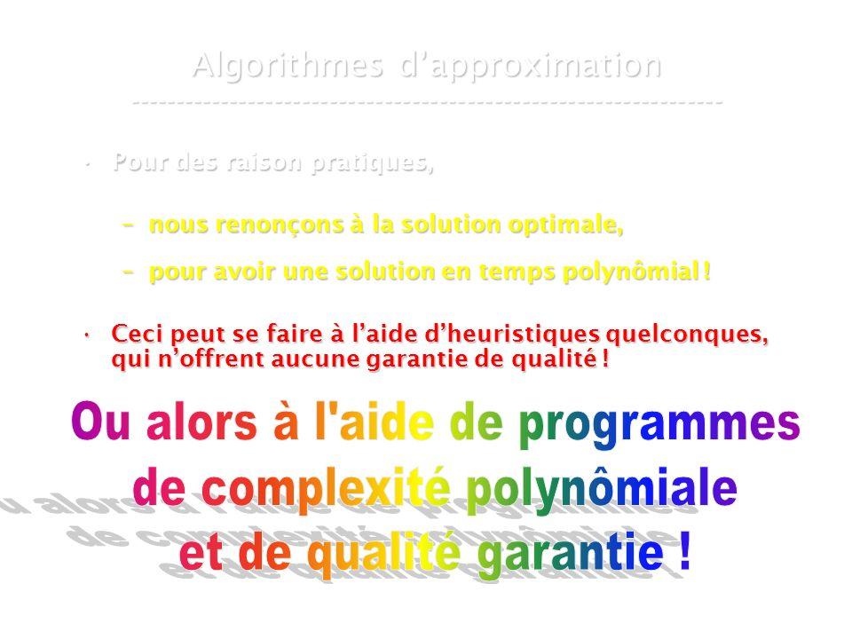 Ou alors à l aide de programmes de complexité polynômiale