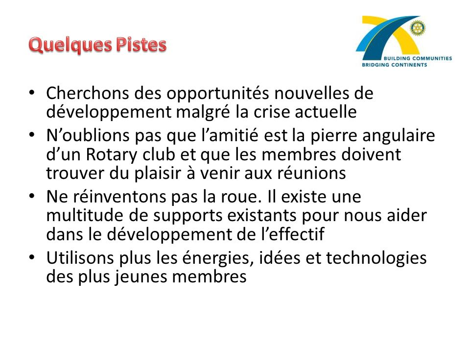Quelques Pistes Cherchons des opportunités nouvelles de développement malgré la crise actuelle.