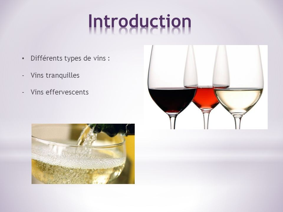 Introduction Différents types de vins : Vins tranquilles
