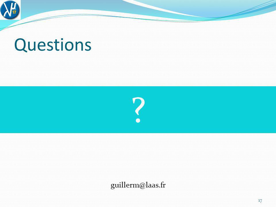 Questions guillerm@laas.fr