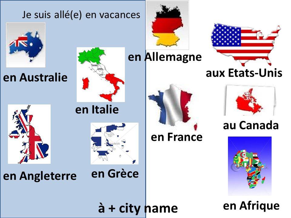 à + city name en Allemagne aux Etats-Unis en Australie en Italie