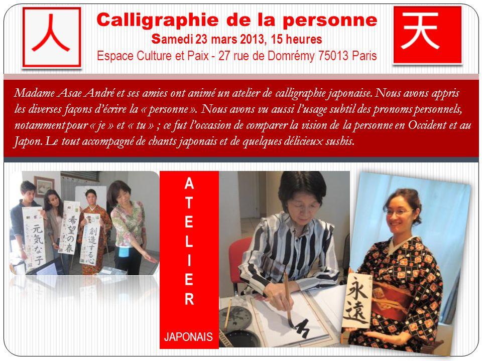 人 Calligraphie de la personne Samedi 23 mars 2013, 15 heures Espace Culture et Paix - 27 rue de Domrémy 75013 Paris.