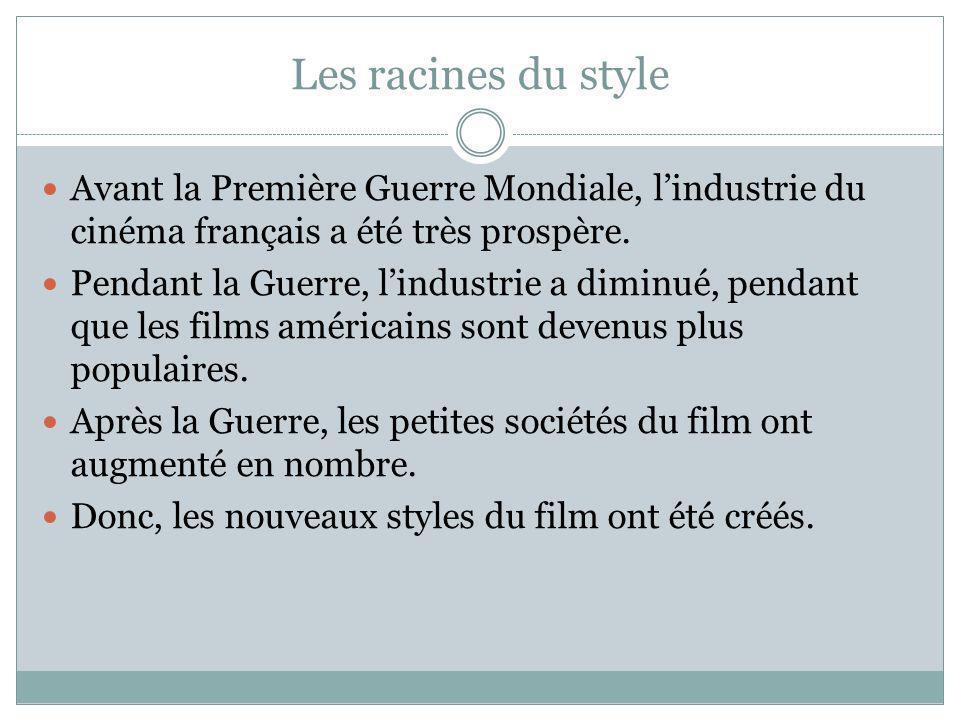 Les racines du style Avant la Première Guerre Mondiale, l'industrie du cinéma français a été très prospère.