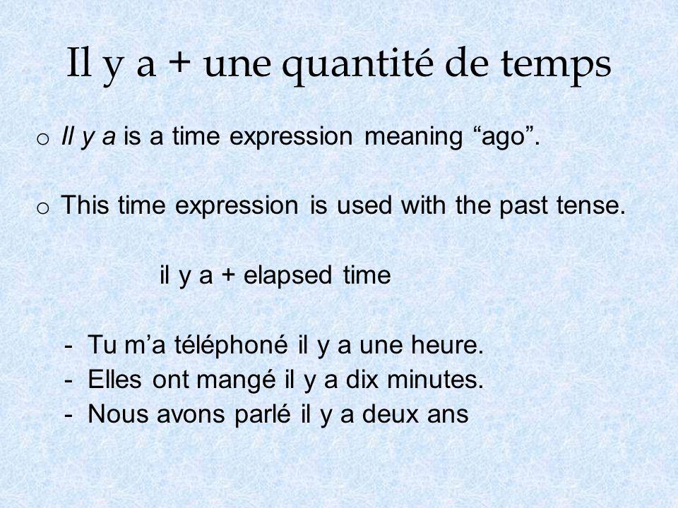 Il y a + une quantité de temps