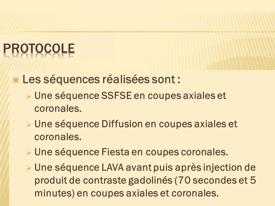 protocole Les séquences réalisées sont :