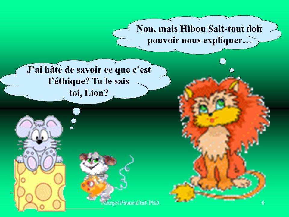 Non, mais Hibou Sait-tout doit pouvoir nous expliquer…