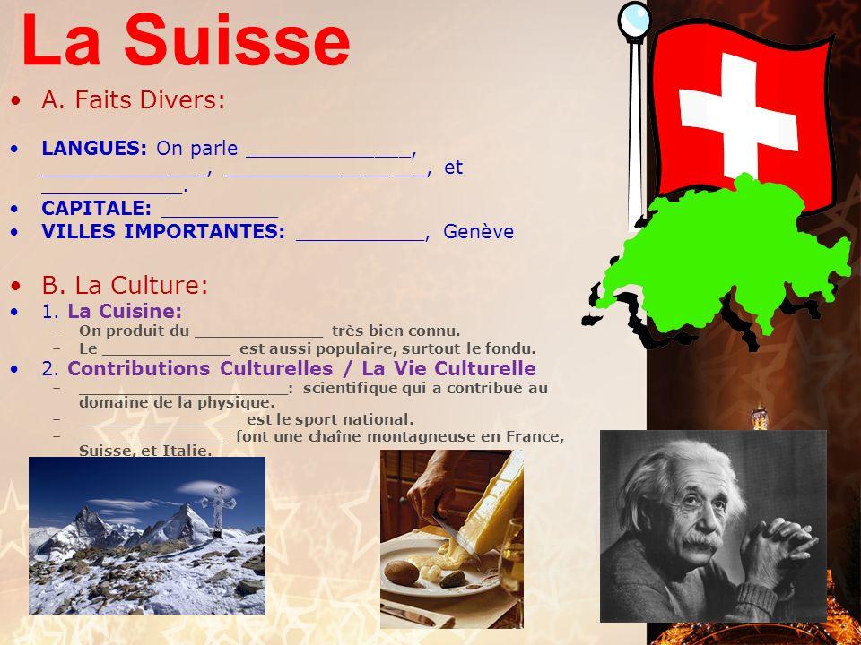 La Suisse A. Faits Divers: B. La Culture: