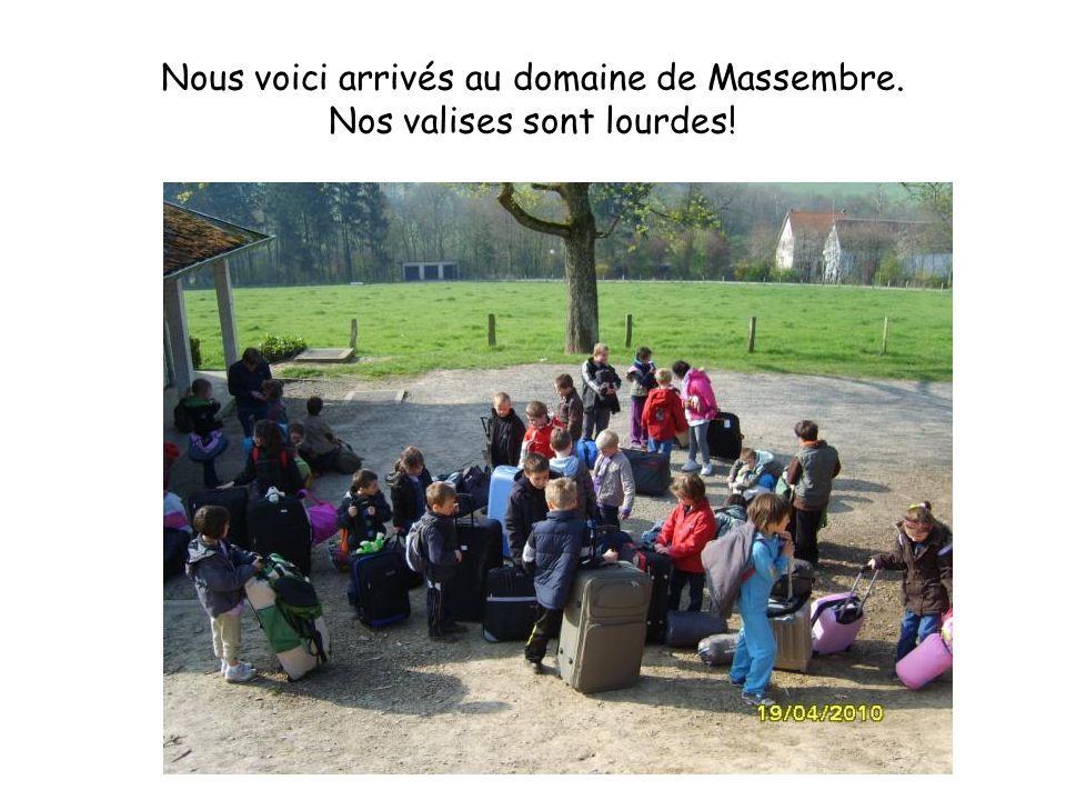 Nous voici arrivés au domaine de Massembre. Nos valises sont lourdes!