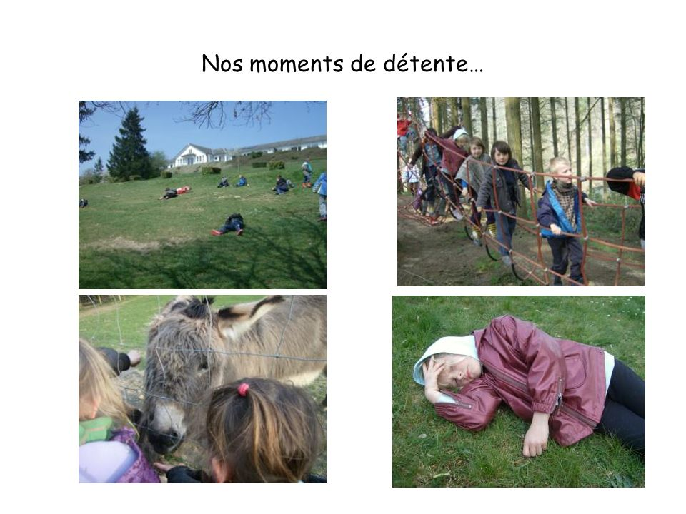 Nos moments de détente…