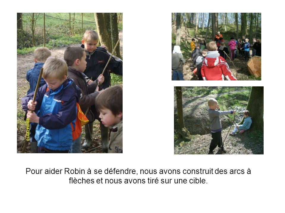 Pour aider Robin à se défendre, nous avons construit des arcs à flèches et nous avons tiré sur une cible.