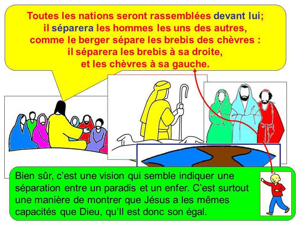 Toutes les nations seront rassemblées devant lui;