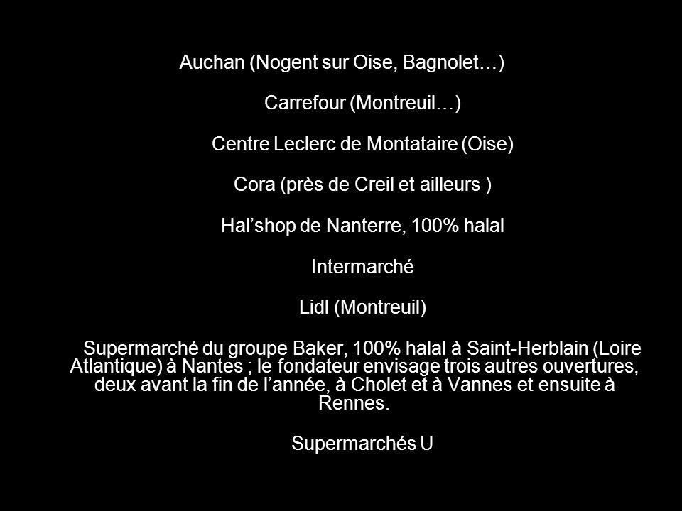 Auchan (Nogent sur Oise, Bagnolet…) Carrefour (Montreuil…)