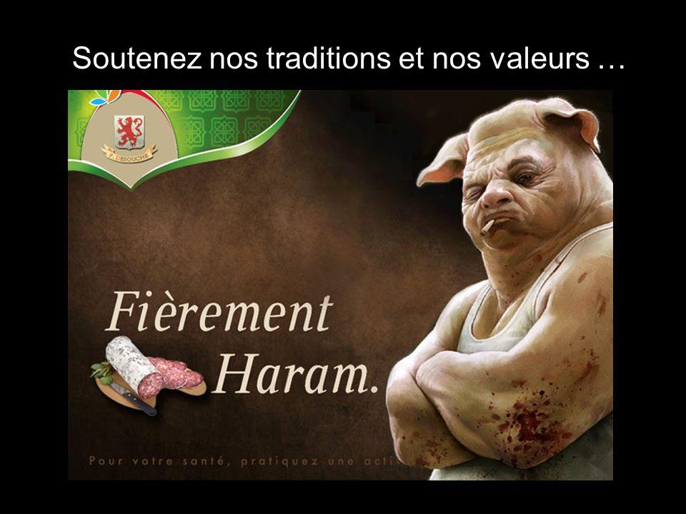 Soutenez nos traditions et nos valeurs …