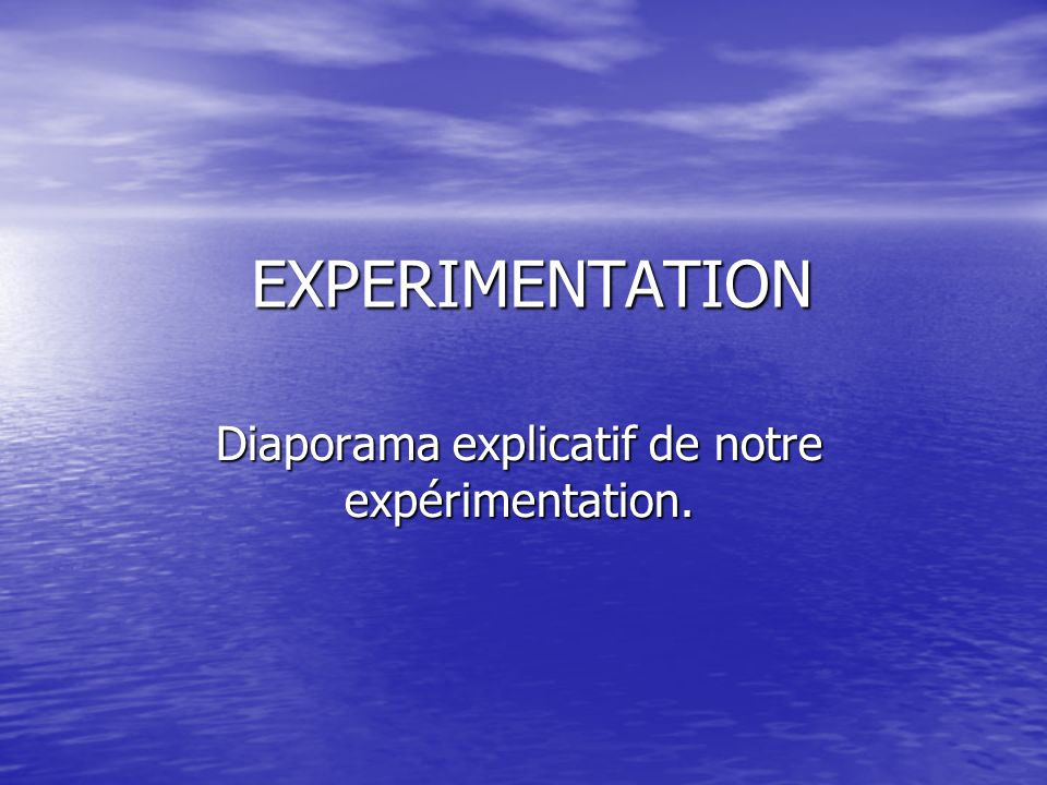 Diaporama explicatif de notre expérimentation.