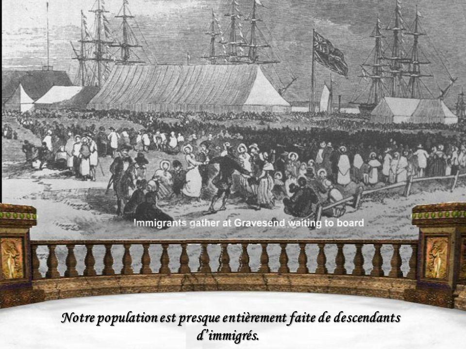 Notre population est presque entièrement faite de descendants d'immigrés.