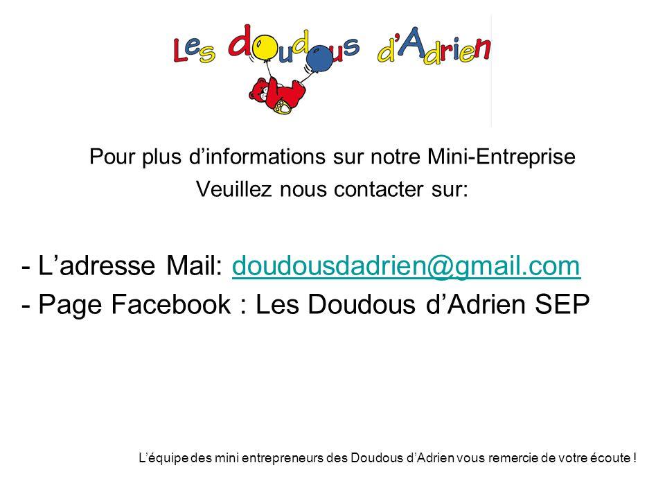 - L'adresse Mail: doudousdadrien@gmail.com