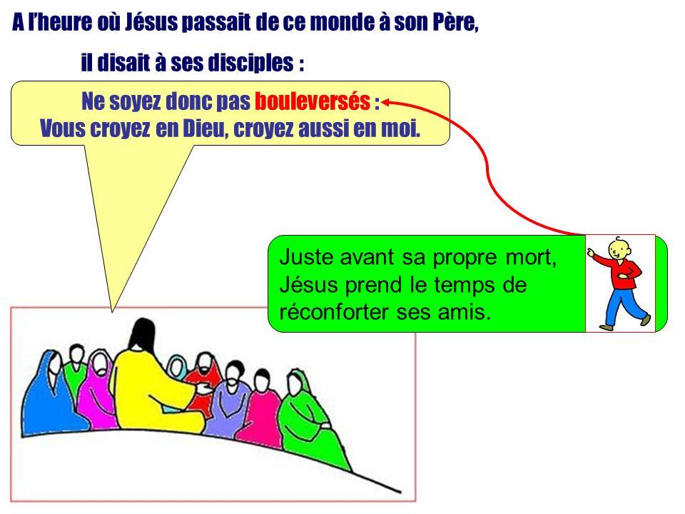 A l'heure où Jésus passait de ce monde à son Père,