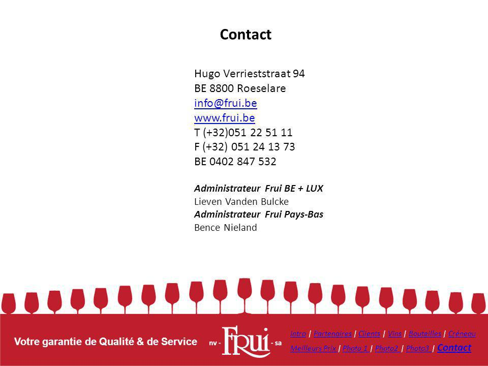 Contact Hugo Verrieststraat 94 BE 8800 Roeselare info@frui.be