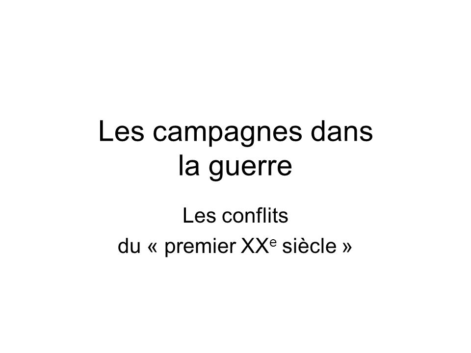 Les campagnes dans la guerre