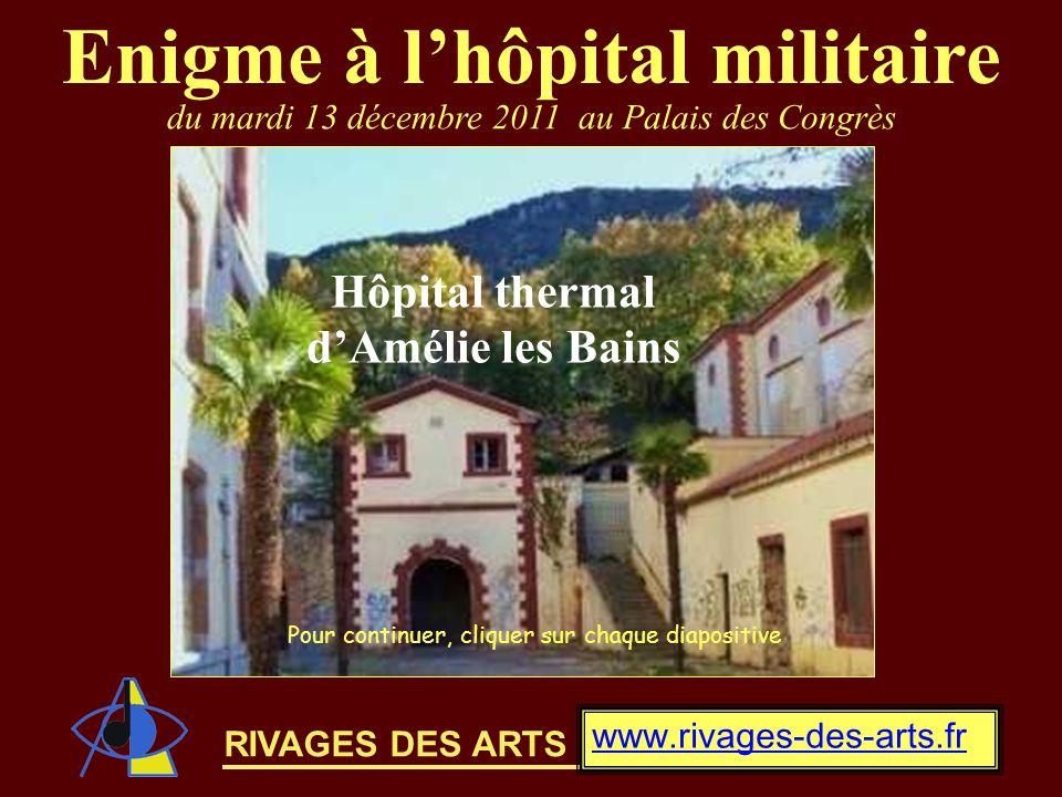 Enigme à l'hôpital militaire Hôpital thermal d'Amélie les Bains