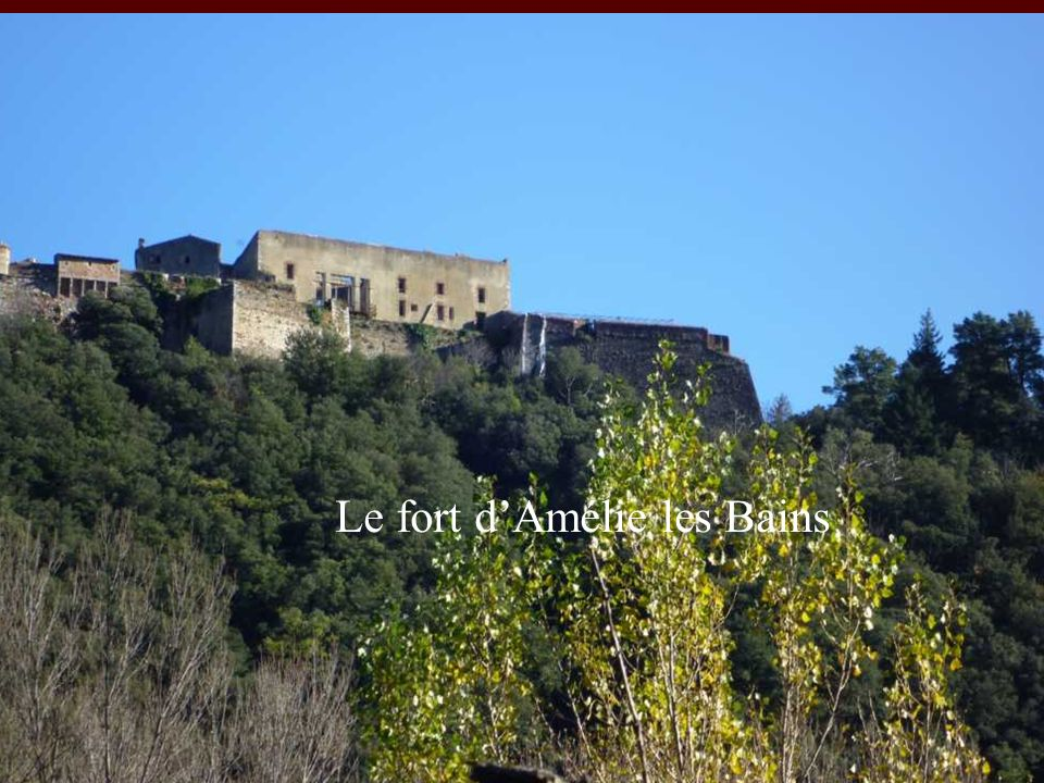 Le fort d'Amélie les Bains