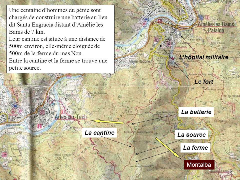 Une centaine d'hommes du génie sont chargés de construire une batterie au lieu dit Santa Engracia distant d'Amélie les Bains de 7 km.