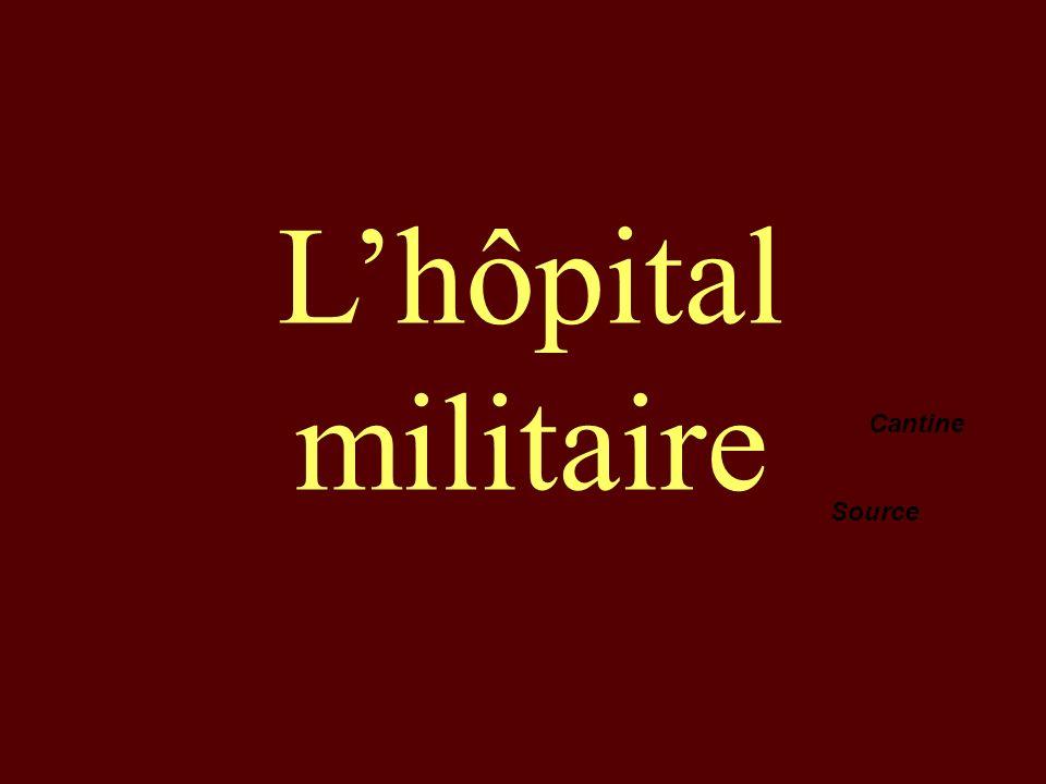 L'hôpital militaire Cantine Source