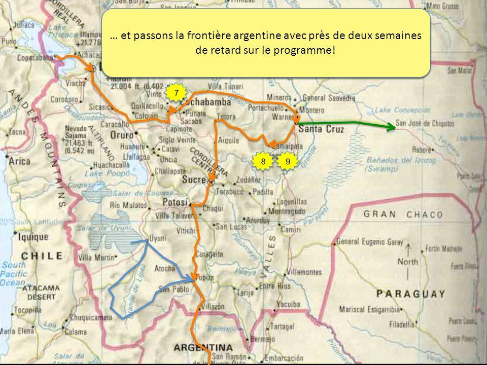 … et passons la frontière argentine avec près de deux semaines de retard sur le programme!