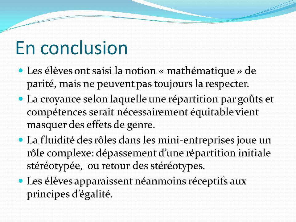 En conclusion Les élèves ont saisi la notion « mathématique » de parité, mais ne peuvent pas toujours la respecter.