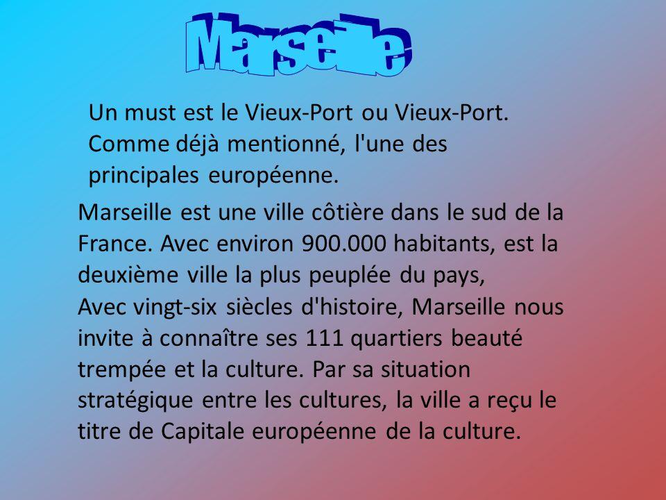 Marseille Un must est le Vieux-Port ou Vieux-Port. Comme déjà mentionné, l une des principales européenne.