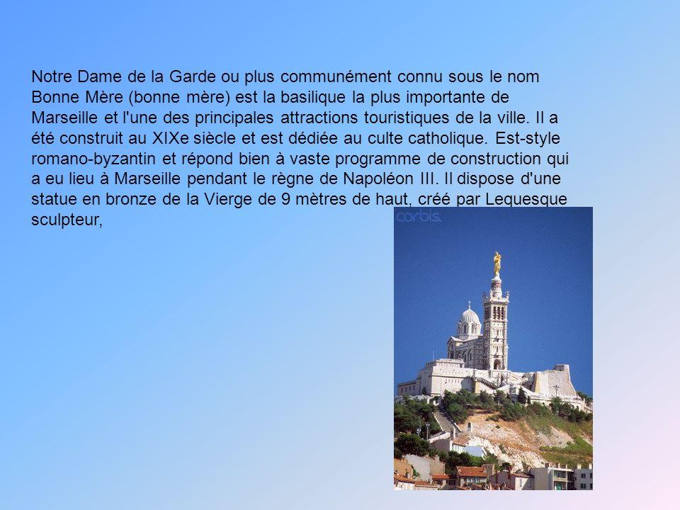 Notre Dame de la Garde ou plus communément connu sous le nom Bonne Mère (bonne mère) est la basilique la plus importante de Marseille et l une des principales attractions touristiques de la ville.