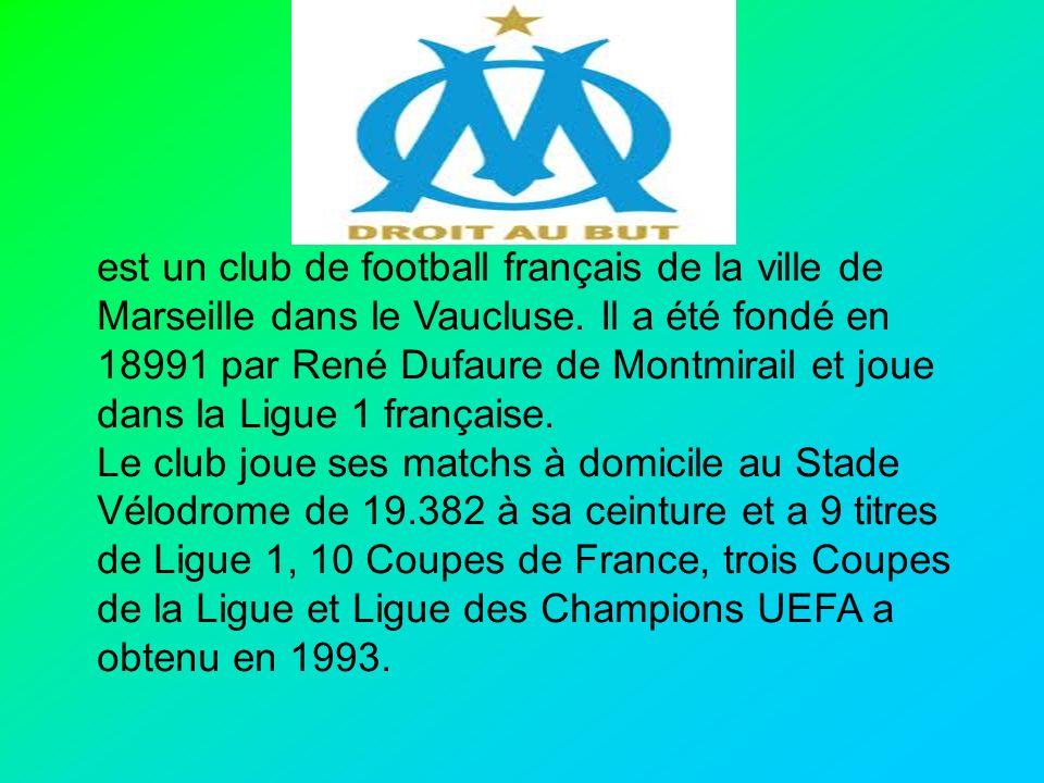 est un club de football français de la ville de Marseille dans le Vaucluse. Il a été fondé en 18991 par René Dufaure de Montmirail et joue dans la Ligue 1 française.