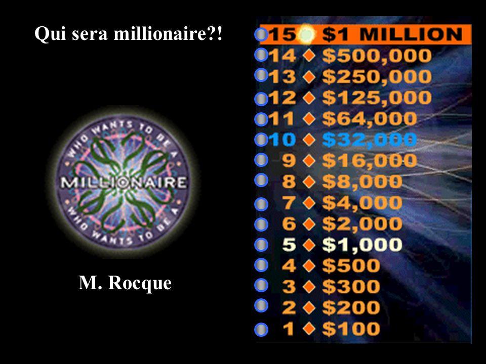 Qui sera millionaire ! M. Rocque