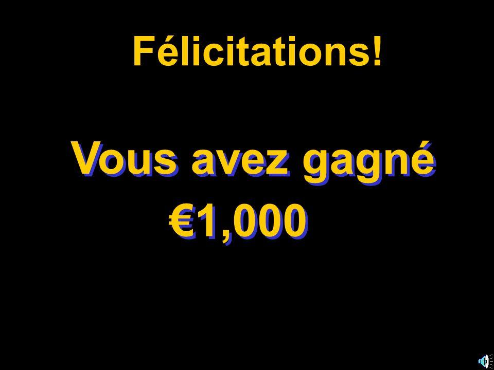 Félicitations! Vous avez gagné €1,000