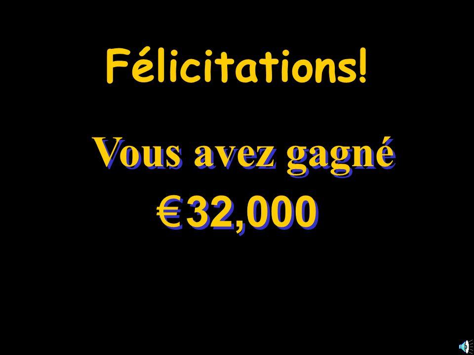 Félicitations! Vous avez gagné € 32,000